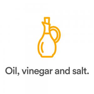 Oil, vinegar and salt